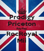 Prodigy Priceton RayRay RocRoyal Mii - Personalised Poster A4 size