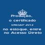 Produção,  o certificado ENEGEP 2013 no estoque, entre  no Acesso Direto - Personalised Poster A4 size