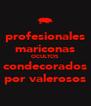profesionales mariconas OCULTOS condecorados por valerosos - Personalised Poster A4 size