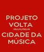 PROJETO VOLTA  REDONDA CIDADE DA MÚSICA - Personalised Poster A4 size
