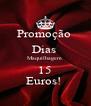 Promoção  Dias  Maquilhagem  15 Euros!  - Personalised Poster A4 size