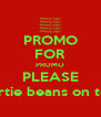 PROMO FOR PROMO PLEASE bertie beans on top! - Personalised Poster A4 size