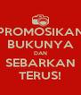 PROMOSIKAN BUKUNYA DAN SEBARKAN TERUS! - Personalised Poster A4 size