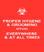PROPER HYGENE & GROOMING APPLIES EVERYWHERE & AT ALL TIMES - Personalised Poster A4 size