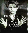 PROPERTY OF  A.L. RYASS - Personalised Poster A4 size