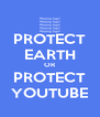 PROTECT EARTH OR PROTECT YOUTUBE - Personalised Poster A4 size