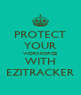 PROTECT YOUR WORKFORCE WITH EZITRACKER - Personalised Poster A4 size