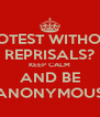 PROTEST WITHOUT REPRISALS? KEEP CALM AND BE ANONYMOUS - Personalised Poster A4 size