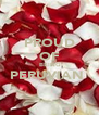 PROUD OF  BEING PERUVIAN   - Personalised Poster A4 size
