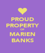 PROUD PROPERTY OF MARIEN BANKS - Personalised Poster A4 size