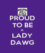 PROUD TO BE A LADY DAWG - Personalised Poster A4 size