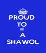 PROUD  TO  BE  A SHAWOL - Personalised Poster A4 size