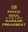 PSYCH SOUL RHYTHM & BLUES GARAGE FREAKBEAT - Personalised Poster A4 size