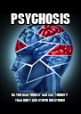 PSYCHOSIS Do YOU hear 'VOICES' and see 'THINGS'? Then DON'T ASK STUPID QUESTIONS! - Personalised Poster A4 size
