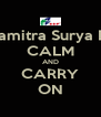PT Satyamitra Surya Perkasa CALM AND CARRY ON - Personalised Poster A4 size