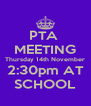 PTA  MEETING Thursday 14th November 2:30pm AT SCHOOL - Personalised Poster A4 size
