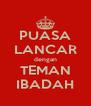 PUASA LANCAR dengan TEMAN IBADAH - Personalised Poster A4 size