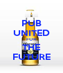 PUB UNITED FOR THE FUTURE - Personalised Poster A4 size