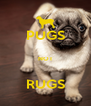 PUGS  NOT  RUGS - Personalised Poster A4 size