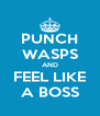 PUNCH WASPS AND FEEL LIKE A BOSS - Personalised Poster A4 size