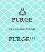 PURGE  DOLLCAKE ITEMS  PURGE!!! - Personalised Poster A4 size