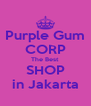 Purple Gum CORP The Best SHOP in Jakarta - Personalised Poster A4 size