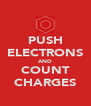 PUSH ELECTRONS AND COUNT CHARGES - Personalised Poster A4 size