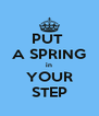 PUT  A SPRING in YOUR STEP - Personalised Poster A4 size