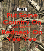 Put Some Country On And Get Yer Redneck On Yee Yee - Personalised Poster A4 size