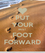 PUT YOUR BEST FOOT FORWARD - Personalised Poster A4 size