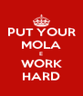 PUT YOUR MOLA E WORK HARD - Personalised Poster A4 size