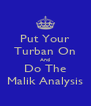 Put Your Turban On And Do The Malik Analysis - Personalised Poster A4 size