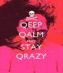 QEEP QALM AND STAY QRAZY - Personalised Poster A4 size