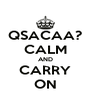 QSACAA? CALM AND CARRY ON - Personalised Poster A4 size