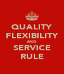 QUALITY FLEXIBILITY AND SERVICE RULE - Personalised Poster A4 size