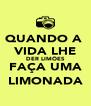 QUANDO A  VIDA LHE DER LIMÕES FAÇA UMA LIMONADA - Personalised Poster A4 size