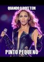 QUANDO O BOFE TEM PINTO PEQUENO - Personalised Poster A4 size