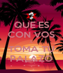 QUE ES CON VOS .l. TOMA TU PALAZO - Personalised Poster A4 size