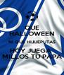 QUE HALLOWEEN NI QUE HIJUEPUTAS HOY JUEGA  MILLOS TU PAPA - Personalised Poster A4 size