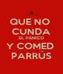 QUE NO  CUNDA EL PÁNICO Y COMED  PARRÚS - Personalised Poster A4 size
