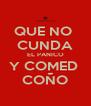 QUE NO  CUNDA EL PANICO Y COMED  COÑO - Personalised Poster A4 size