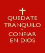 QUEDATE TRANQUILO Y CONFIAR EN DIOS - Personalised Poster A4 size