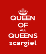 QUEEN OF ALL QUEENS scargiel - Personalised Poster A4 size