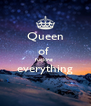 Queen of  fucking  everything  - Personalised Poster A4 size