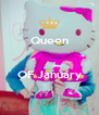 Queen   OF January  - Personalised Poster A4 size