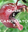 QUEM É O CANDIDATO ? - Personalised Poster A4 size
