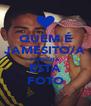 QUEM É JAMESITO/A PARTILHA ESTA FOTO - Personalised Poster A4 size