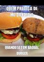 QUEM PRECISA DE MC DONALD'S QUANDO SE TEM BAGUAL BURGER - Personalised Poster A4 size