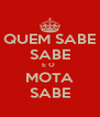 QUEM SABE SABE E O  MOTA SABE - Personalised Poster A4 size