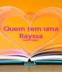 Quem tem uma Rayssa TEM TUDO   - Personalised Poster A4 size